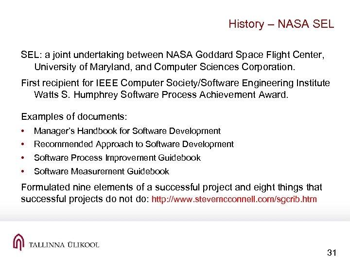 History – NASA SEL: a joint undertaking between NASA Goddard Space Flight Center, University