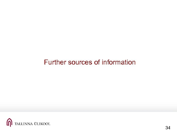 Further sources of information 34