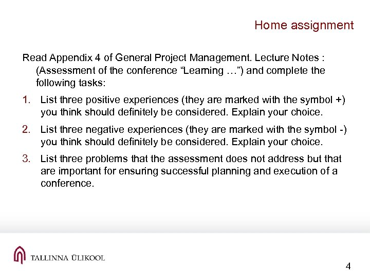 Home assignment Read Appendix 4 of General Project Management. Lecture Notes : (Assessment of