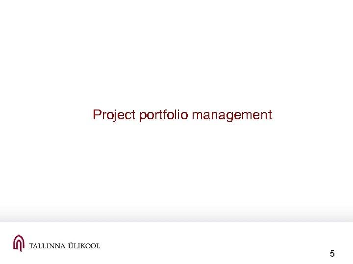 Project portfolio management 5
