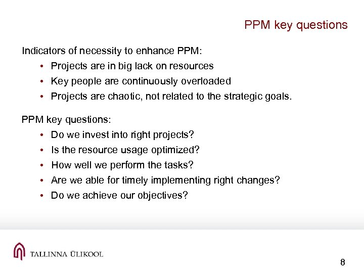 PPM key questions Indicators of necessity to enhance PPM: • Projects are in big