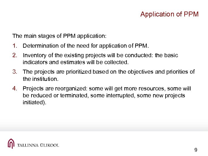 Application of PPM The main stages of PPM application: 1. Determination of the need