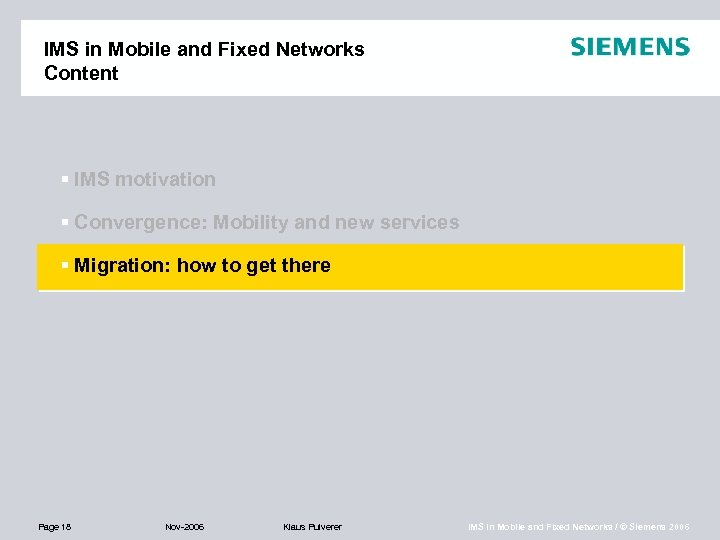 IMS in Mobile and Fixed Networks Content § IMS motivation § Convergence: Mobility and