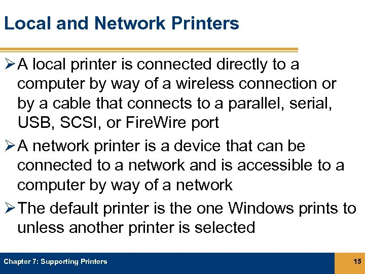 Local and Network Printers Ø A local printer is connected directly to a computer