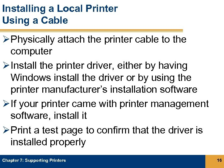 Installing a Local Printer Using a Cable Ø Physically attach the printer cable to