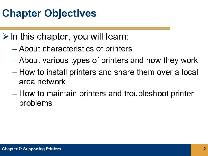 Chapter Objectives Ø In this chapter, you will learn: – About characteristics of printers