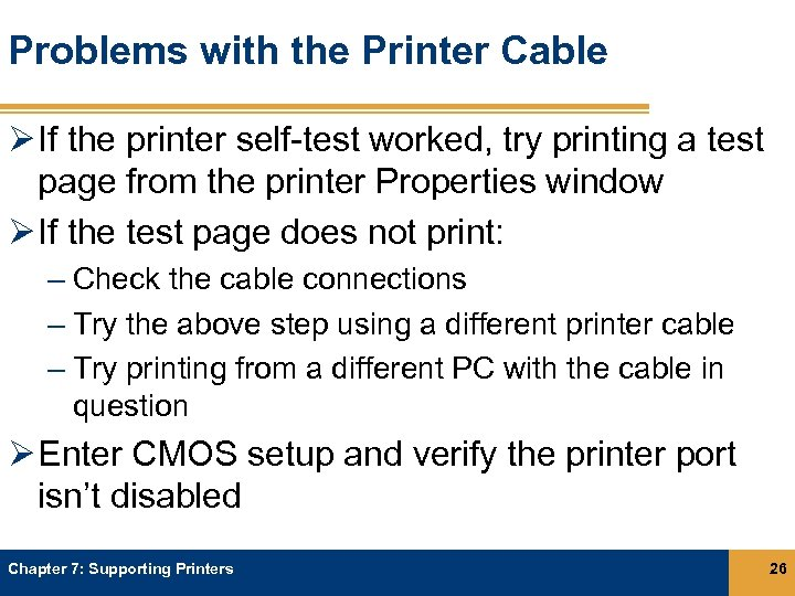 Problems with the Printer Cable Ø If the printer self-test worked, try printing a