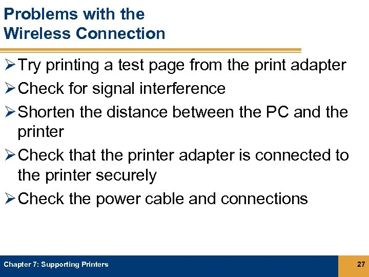 Problems with the Wireless Connection Ø Try printing a test page from the print