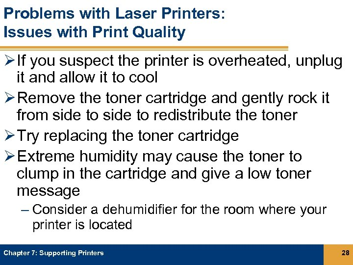 Problems with Laser Printers: Issues with Print Quality Ø If you suspect the printer