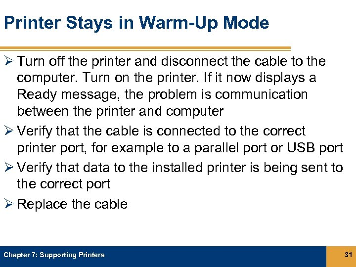 Printer Stays in Warm-Up Mode Ø Turn off the printer and disconnect the cable