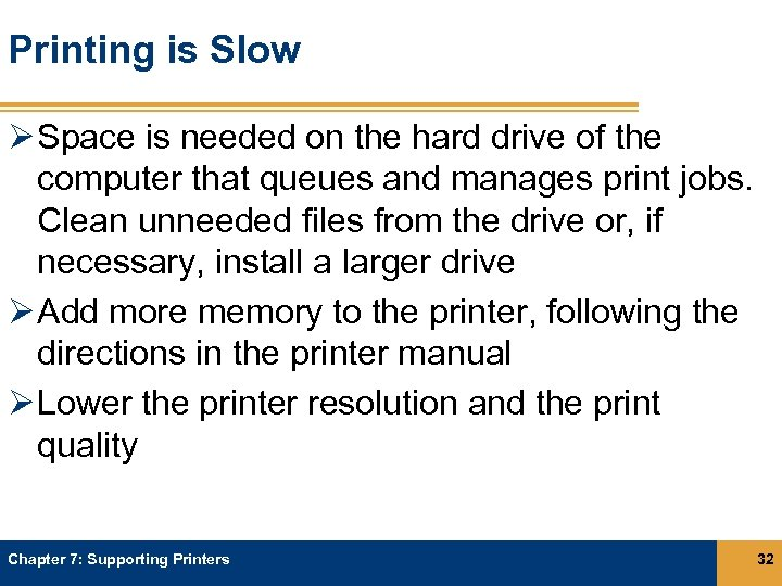 Printing is Slow Ø Space is needed on the hard drive of the computer