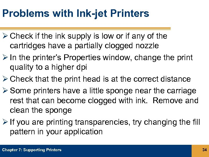 Problems with Ink-jet Printers Ø Check if the ink supply is low or if