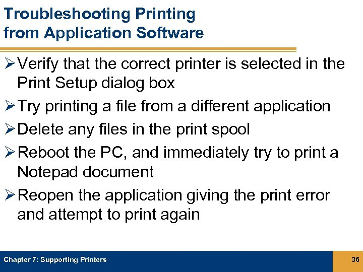 Troubleshooting Printing from Application Software Ø Verify that the correct printer is selected in