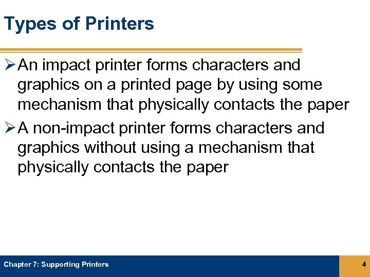 Types of Printers Ø An impact printer forms characters and graphics on a printed