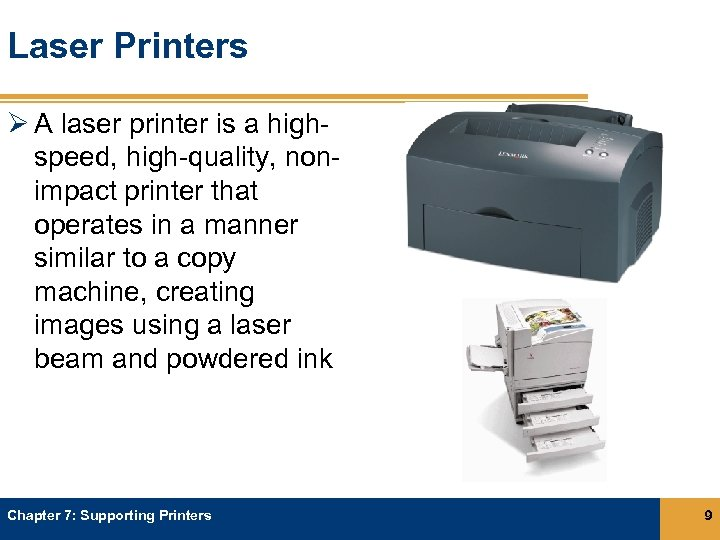 Laser Printers Ø A laser printer is a highspeed, high-quality, nonimpact printer that operates
