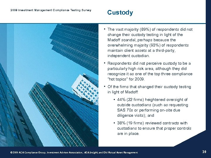 2009 Investment Management Compliance Testing Survey Custody • The vast majority (89%) of respondents
