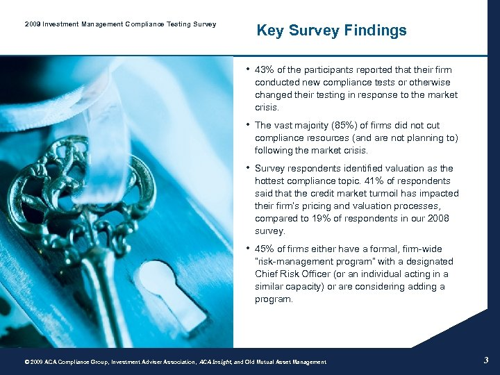 2009 Investment Management Compliance Testing Survey Key Survey Findings • 43% of the participants