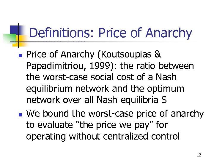 Definitions: Price of Anarchy U C B E n n R K E L