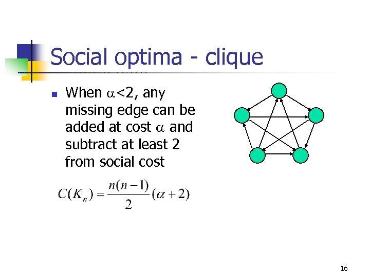 Social optima - clique U C B E R K E L n E