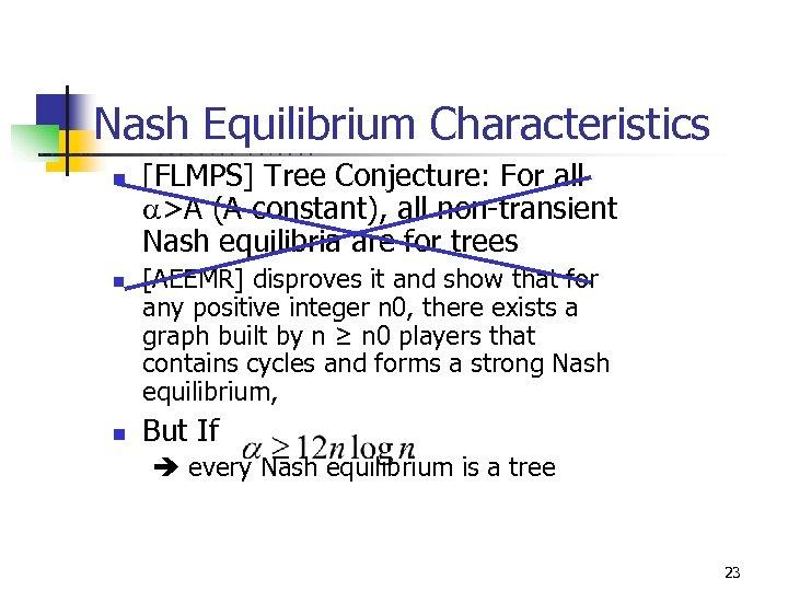 Nash Equilibrium Characteristics U C B E R K E L n n n