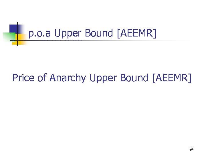 p. o. a Upper Bound [AEEMR] U C B E R K E L