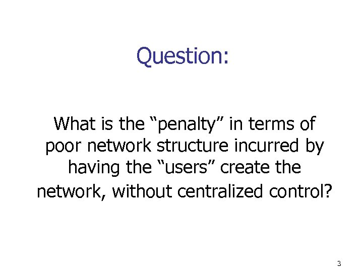 """Question: What is the """"penalty"""" in terms of poor network structure incurred by having"""