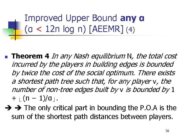 Improved Upper Bound any α (α < 12 n log n) [AEEMR] (4) U