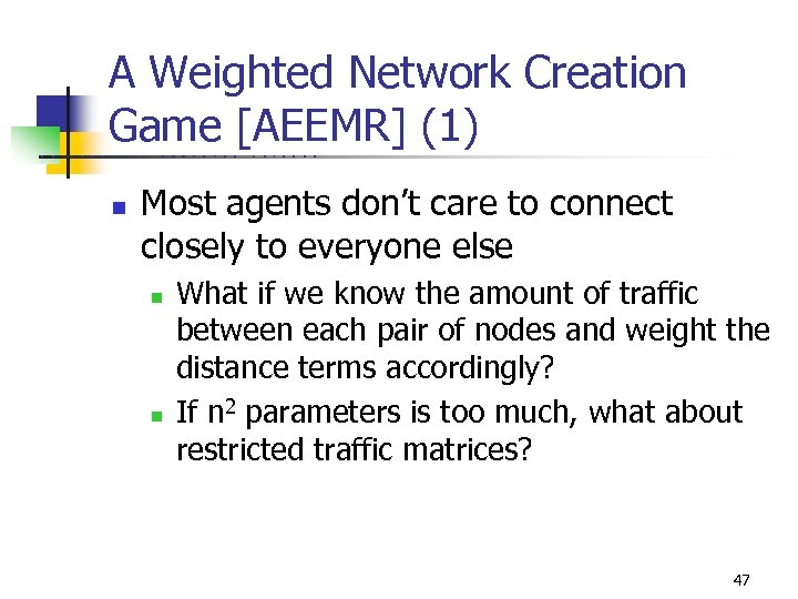 A Weighted Network Creation Game [AEEMR] (1) U C B E R K E