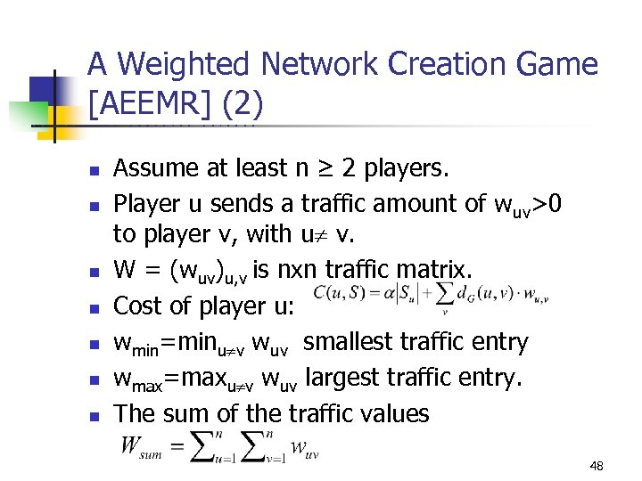 A Weighted Network Creation Game [AEEMR] (2) U C B E R K E