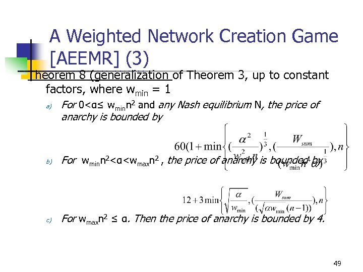 A Weighted Network Creation Game [AEEMR] (3) U C Theorem 8 (generalization of Theorem