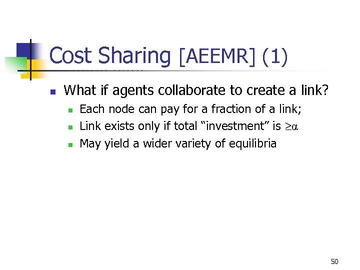Cost Sharing [AEEMR] (1) U C B E R K E L n E