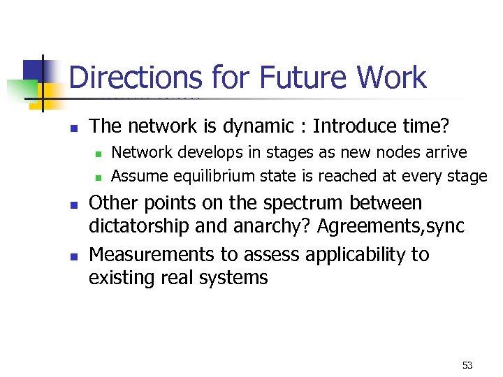 Directions for Future Work U C B E R K E L n E