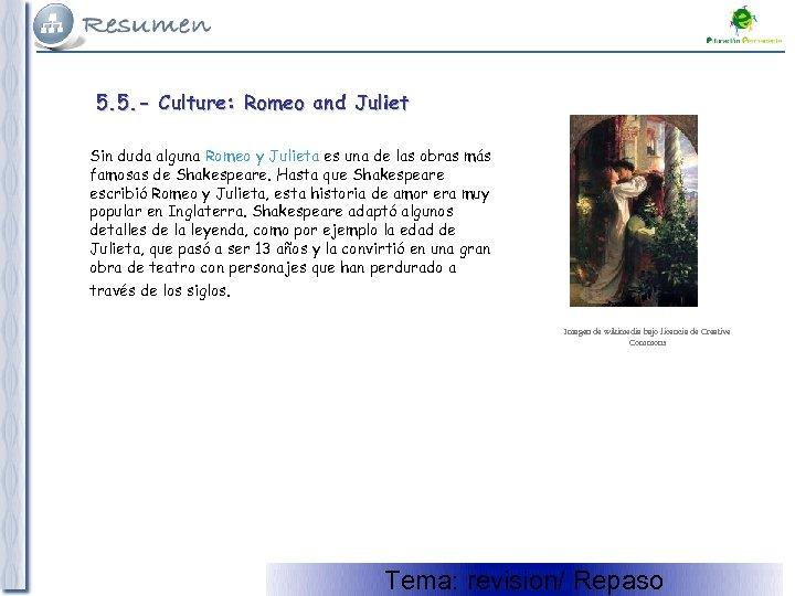 5. 5. - Culture: Romeo and Juliet Sin duda alguna Romeo y Julieta es