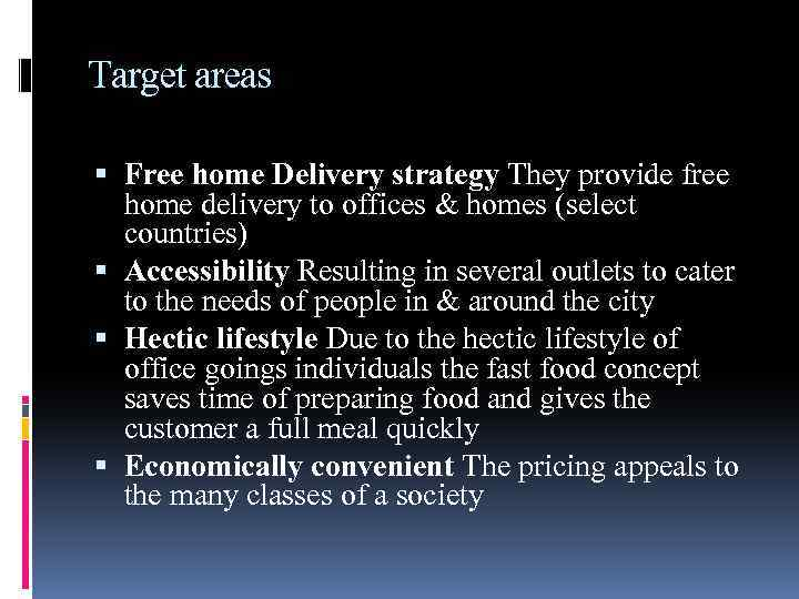 Target areas Free home Delivery strategy They provide free home delivery to offices &