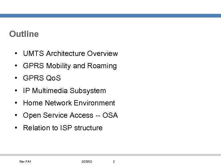 Outline • UMTS Architecture Overview • GPRS Mobility and Roaming • GPRS Qo. S