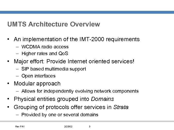UMTS Architecture Overview • An implementation of the IMT-2000 requirements – WCDMA radio access