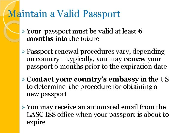 Maintain a Valid Passport Ø Your passport must be valid at least 6 months