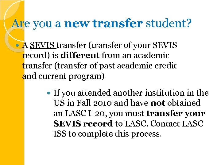 Are you a new transfer student? A SEVIS transfer (transfer of your SEVIS record)