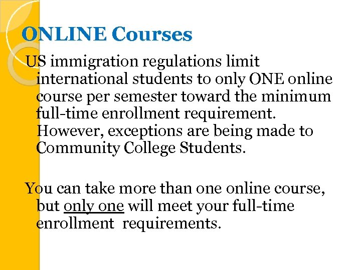 ONLINE Courses US immigration regulations limit international students to only ONE online course per