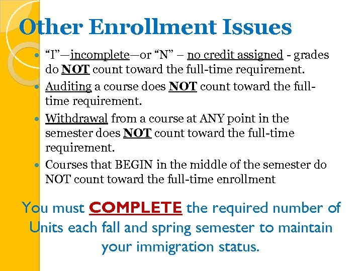 "Other Enrollment Issues ""I""—incomplete—or ""N"" – no credit assigned - grades do NOT count"
