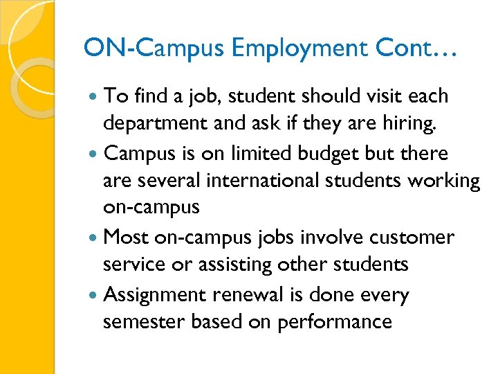 ON-Campus Employment Cont… To find a job, student should visit each department and ask