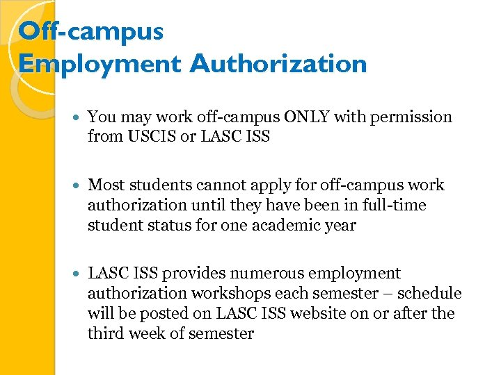 Off-campus Employment Authorization You may work off-campus ONLY with permission from USCIS or LASC