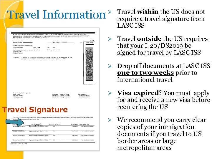 Travel Information Ø Travel within the US does not require a travel signature from
