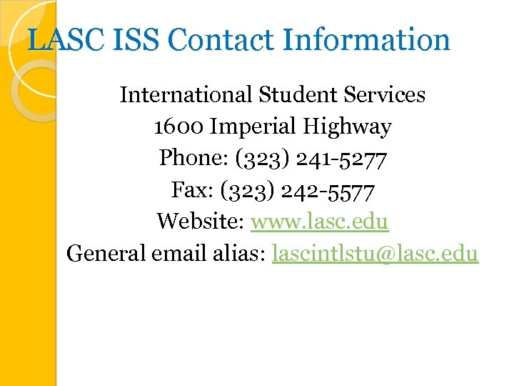 LASC ISS Contact Information International Student Services 1600 Imperial Highway Phone: (323) 241 -5277
