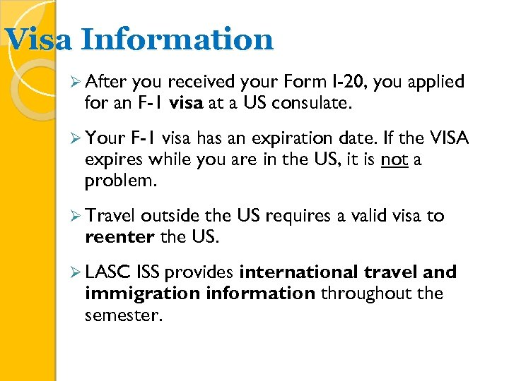 Visa Information Ø After you received your Form I-20, you applied for an F-1