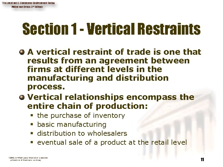 Section 1 - Vertical Restraints A vertical restraint of trade is one that results
