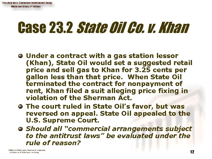 Case 23. 2 State Oil Co. v. Khan Under a contract with a gas