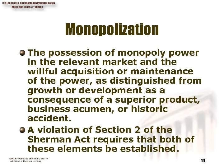 Monopolization The possession of monopoly power in the relevant market and the willful acquisition