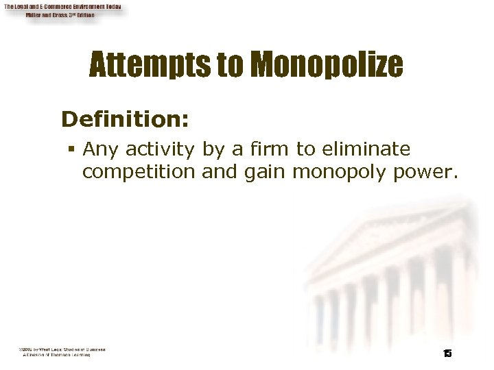 Attempts to Monopolize Definition: § Any activity by a firm to eliminate competition and