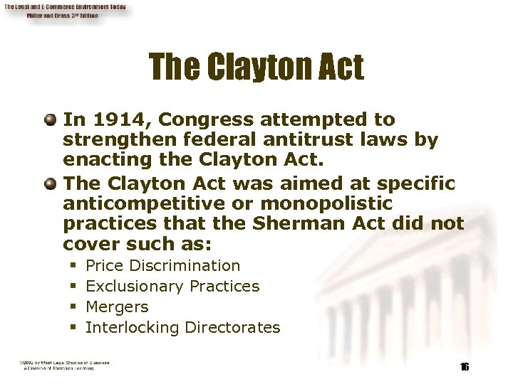 The Clayton Act In 1914, Congress attempted to strengthen federal antitrust laws by enacting